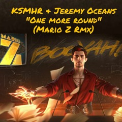 "KSHMR & Jeremy Oceans  ""One More Round"" (Mario Z RmX)"