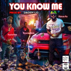 You Know Me (ft. Boonie Solo & Radaman)