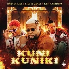 Kiko El Crazy, Haraca Kiko, Rodrigo Films — Kuni Kuniki (feat. Papi Karamelo)