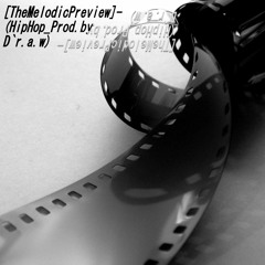 [TheMelodicPreview]- (BoomBap_Prod.by D`r.a.w)