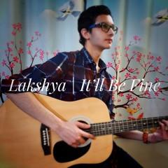 Lakshya - It'll Be Fine