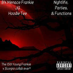 Nightlife, Parties & Functions (Outside 2) [feat. JG & Hoodie Tee] [Prod. By Scorpio Prodz]