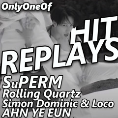 K-pop Hit Replays: AHN YE EUN, OnlyOneOf, Rolling Quartz, Simon Dominic & Loco, SuperM