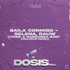 BAILA CONMIGO - SELENA, RAUW (TOWA & SANDUNGA BABY Exclusive Remix)