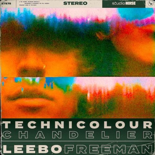 Leebo Freeman - Technicolour Chandelier Single EP