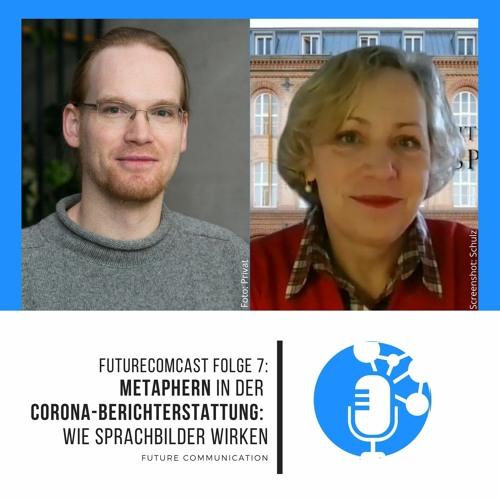 Metaphern in der Corona-Berichterstattung: Wie Sprachbilder wirken   FutureComCast #7