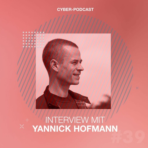 """#39 Yannick Hofmann """"KI muss ganzheitlich erfasst werden."""""""
