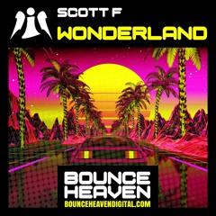 Scott F - Wonderland - BounceHeaven.co.uk