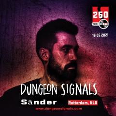 Dungeon Signals Podcast 250 - Sānder