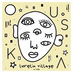 Ouska & WYS - Lurelin Village