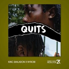 Quits (feat. King Shaladon, Nyrobi)