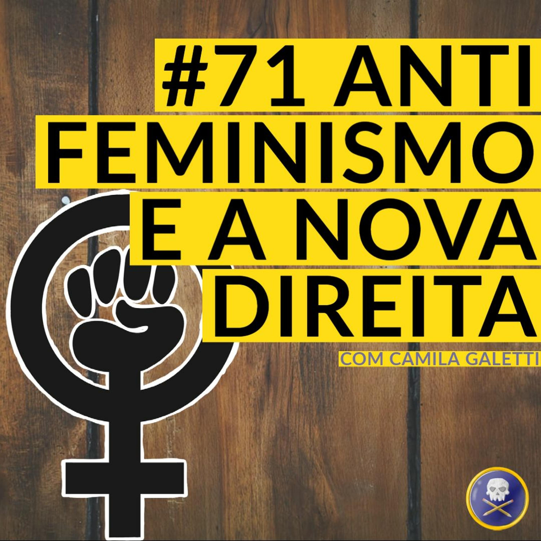 História Pirata #71 - Antifeminismo e a Nova Direita com Camila Galetti