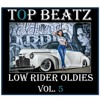 Download Top Beatz Low Rider Oldies Vol. #5 Mp3