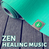 Zen Healing Music – Healing Songs, Chakra Balancing, Spirituality, Morning Prayer, Hatha Yoga, Spa Wellness, Mantras, Relaxation, Pranayama, Sleep, Massage