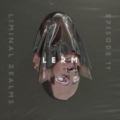 Liminal Realms Season 2 #19 Lerm