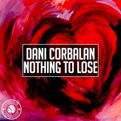Dani Corbalan - Nothing To Lose (Original Mix)