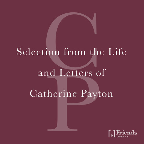 Selection from the Life and Letters of Catherine Payton