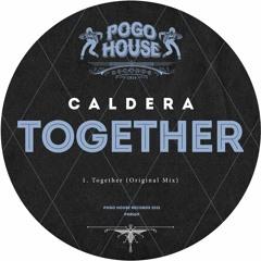 CALDERA (UK) - Together (Original Mix) PHR269 ll POGO HOUSE