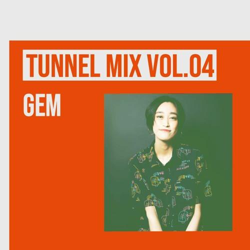 TUNNEL MIX VOL.04 Gem