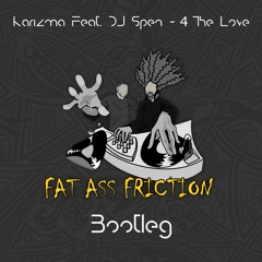 *Free Download* 4 The Love (Fat Ass Friction Bootleg)