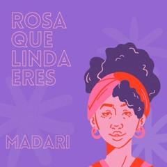 Madari - Rosa Que Linda Eres