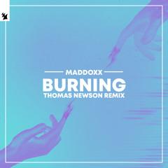 Maddoxx - Burning (Thomas Newson Remix)