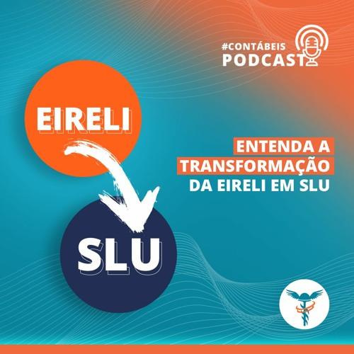 Dicas Contábeis #57: Transformação da EIRELI em SLU
