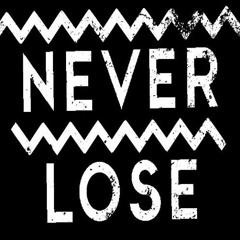 Never Lose ft E The Mc