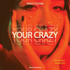 Nikko Culture - Your Crazy