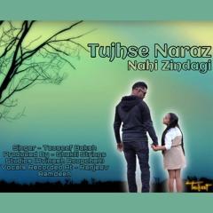 Tauseef Baksh - Tujhse Naraz Nahi Zindagi