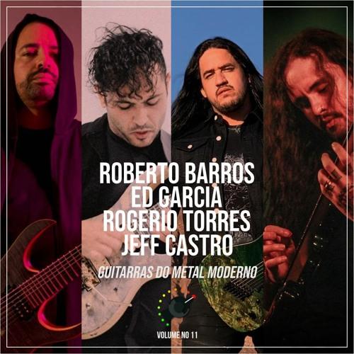 31 - Guitarras do Metal Moderno Ft. Roberto Barros, Ed Garcia, Rogério Torres, Jeff Castro