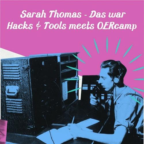Rückblick: Das war Hacks & Tools meets OERCamp