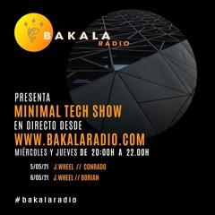 J.Wheel - Bakala Radio (MinimalTechShow) 5-05-21