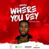 Where You Dey (Prod. By Bossu
