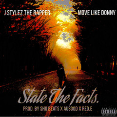 State The Facts Ft Move Like Donny (prod. by ShoBeatz X Ausgod X Red.E)