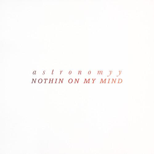 Nothin On My Mind