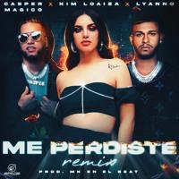 Kim Loaiza x Casper Magico, Lyanno - Me Perdiste Remix