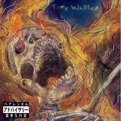 TIME WASTED (PROD. TRULIFE)