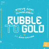 Steve Aoki & Jungleboi - Rubble to Gold (feat. Sam Calver)