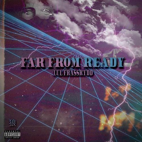 "Lul Frasskydd ""Far From Ready"" (Official Audio)"