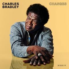 Charles Bradley - Why Is It So Hard ( B GEORGE BEAT Remix )