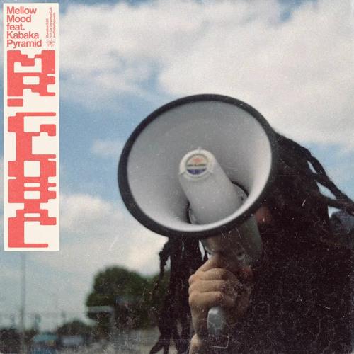 Mellow Mood - Mr. Global (feat. Kabaka Pyramid)