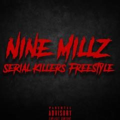Nine Millz - Serial Killers (Freestyle)