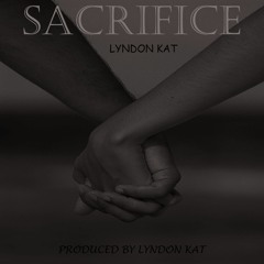 Lyndon Kat-Sacrifice [prod.by.Lyndon K].mp3