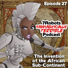 Episode 027: The Invention of the African Sub-Continent