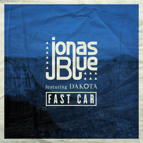 Fast car feat dakota by jonas blue free listening on soundcloud dakota by jonas blue free listening on soundcloud malvernweather Choice Image