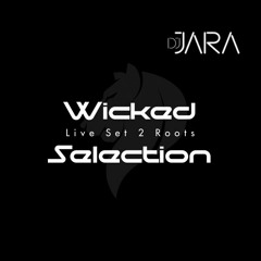 Wicked Selection - Live Set 2 (Roots)