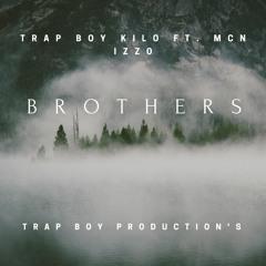 Trap Boy Kilo - Brothers Ft.( Mcn Izzo )