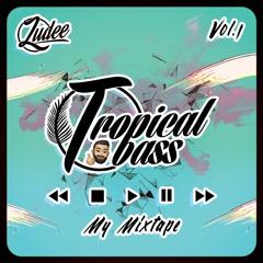 TROPICAL BASS - MY MIXTAPE Vol.1