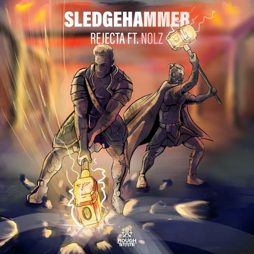 Rejecta & Nolz - Sledgehammer (OUT NOW)